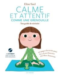 Ebook télécharger ebook Calme et attentif comme une grenouille  - Ton guide de sérénité 9782352045847 par Eline Snel MOBI PDB FB2 en francais