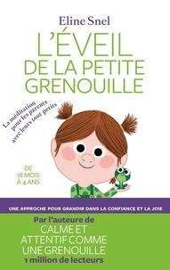 Eline Snel - L'éveil de la petite grenouille - La méditation pour les parents avec leurs tout-petits.