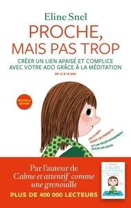 Eline Snel - Proche, mais pas trop - La méditation pour les parents et les ados. 1 CD audio MP3