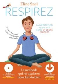 Eline Snel - Respirez - La méditation pour les parents et les ados. 1 CD audio MP3