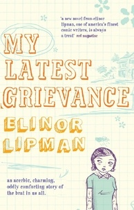 Elinor Lipman - My Latest Grievance.