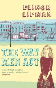 Elinor Lipman - The Way Men Act.