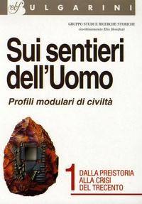 Elio Bonifazi - Sui sentieri dell'Uomo - Profili modulari di civilta, tome 1, avec un fascicule.