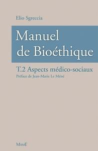 Elio Sgreccia - Manuel de bioéthique - Tome 2, Aspects médico-sociaux.