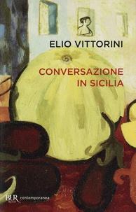 Elio Vittorini - Conversazione in Sicilia.