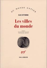Elio Vittorini - Les Villes du monde.