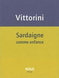 Elio Vittorini - Sardaigne comme enfance.