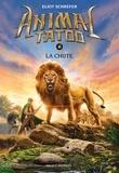Marie Leymarie et Eliot Schrefer - Animal Tatoo saison 1, Tome 06 - La chute.