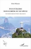 Eliott Mourier - Etat et églises dans le Brésil du XXIe siècle - Les partenariats public-religieux.