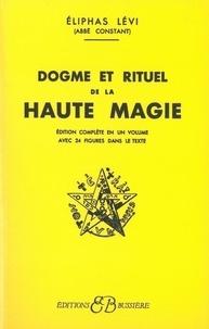 Eliphas Lévi - Dogme et rituel de la haute magie.