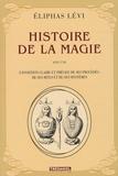 Eliphas Lévi - Histoire de la magie.