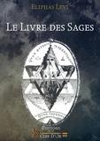 Eliphas Lévi - Le Livre des Sages - Oeuvre posthume.