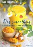Eliq Maranik - Des smoothies pour une meilleure digestion.