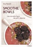 Eliq Maranik - Smoothie bowls - Une nouvelle façon de petit-déjeuner.