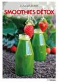 Eliq Maranik - Smoothies détox - Garder la ligne grâce aux smoothies et aux jus de fruits.
