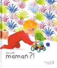 Elis Wilk - Maman ?!.