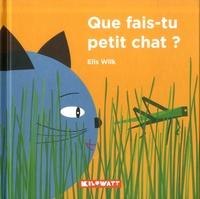 Elis Wilk - Que fais-tu petit chat ?.
