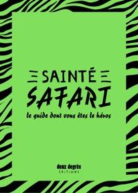 Elisa Albarosa et Martin Lavielle - Sainté safari - Le guide dont vous êtes le héros.