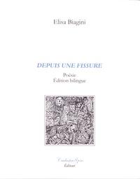 Elisa Biagini - Depuis une fissure.