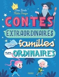 Elisa Binda et Mattia Perego - Contes extraordinaires pour familles non ordinaires.