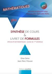 Elisa Calvo et Jean-Marc Fitoussi - Mathématiques 1re - Synthèse de cours & livret de formules.
