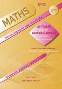 Elisa Calvo et Jean-Marc Fitoussi - Mathématiques 2nde - S'entraîner avec des exercices corrigés et adaptés à tous les niveaux.