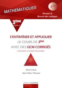 Elisa Calvo et Jean-Marc Fitoussi - Mathématiques 3e - S'entraîner et appliquer le cours de 3e avec QCM corrigés.