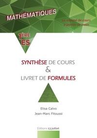Elisa Calvo et Jean-Marc Fitoussi - Maths 1ère ES - Synthèse de cours et livret de formules.