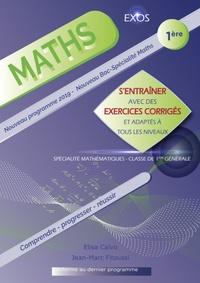 Elisa Calvo et Jean-Marc Fitoussi - Maths 1re - S'entraîner avec des exercices corrigés et adaptés à tous les niveaux.