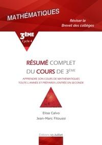 Elisa Calvo et Jean-Marc Fitoussi - Maths 3ème - Brevet des collèges résumé complet du cours de 3ème.