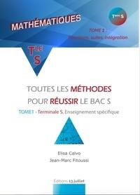 Elisa Calvo et Jean-Marc Fitoussi - Maths Tle S - Toutes les méthodes pour réussir le bac S, tome 1.