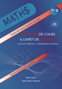 Elisa Calvo et Jean-Marc Fitoussi - Maths Tle S - Synthèse de cours & livret de formules.