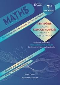 Elisa Calvo et Jean-Marc Fitoussi - Maths Tle spécialité mathématiques - S'entraîner avec des exercices corrigés et adaptés à tous les niveaux.