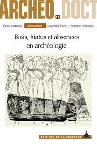 Elisa Caron-Laviolette et Nanouchka Matomou-adzo - Biais, hiatus et absences en archéologie.