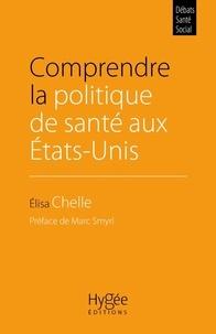 Elisa Chelle - Comprendre la politique de santé aux Etats-Unis.