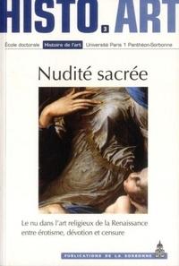 Elisa de Halleux et Marianna Lora - Nudité sacrée - Le nu dans l'art religieux de la Renaissance entre érotisme, dévotion et censure.
