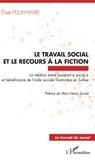 Elisa Fellay-Favre - Le travail social et le recours à la fiction - La relation entre assistant.e sociale.e et bénéficiaire de l'aide sociale financière en Suisse.