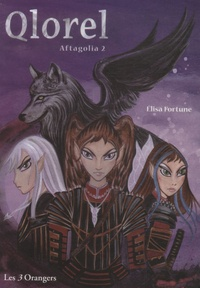 Elisa Fortune - Aftagolia Tome 2 : Qlorel.