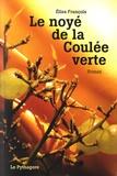 Elisa François - Le noyé de la coulée verte.