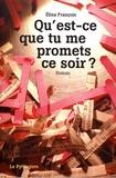 Elisa François - Qu'est-ce que tu me promets ce soir ?.