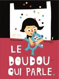 Elisa Géhin et Frédéric Kessler - Le doudou-qui-parle.