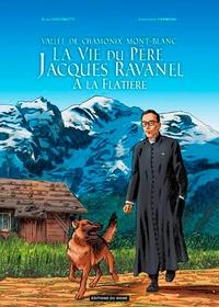 Elisa Giacomotti et Christophe Carmona - La Vie du Père Jacques Ravanel à la Flatière - Vallée de Chamonix Mont-Blanc.