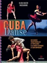 Elisa Guzzo Vaccarino - Cuba Danse - De la danse classique et contemporaine aux danses traiditionnelles et populaires.
