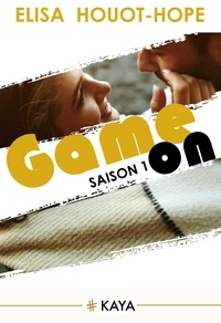 Elisa Houot-Hope - NEW LOVE  : Game On - Saison 1.
