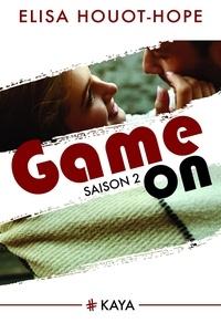 Elisa Houot-Hope - NEW LOVE  : Game On - Saison 2.