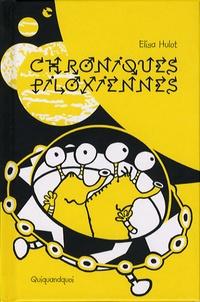 Elisa Hulot - Chroniques piloxiennes.