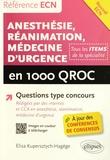 Elisa Kupersztych-Hagège - Anesthésie, réanimation, médecine d'urgence en 1 000 QROC.
