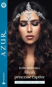 Elisa Marshall - Aliyah, princesse captive.