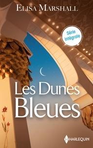 Elisa Marshall - Les Dunes Bleues - L'héritière du cheikh - La princesse des Dunes bleues - La beauté des sables.