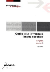 Elisa Robbes - Outils pour le français langue seconde au lycée - Volume 2.